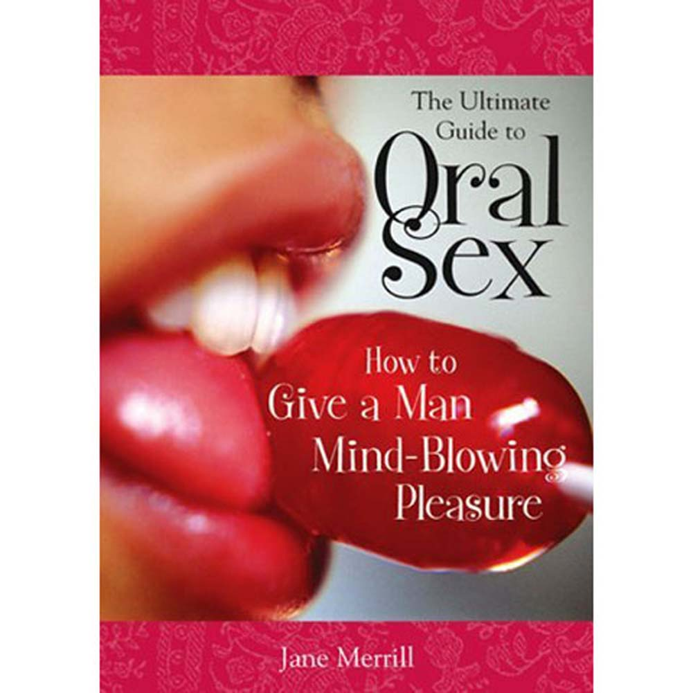 Ultimate Guide to Oral Sex Book - View #1
