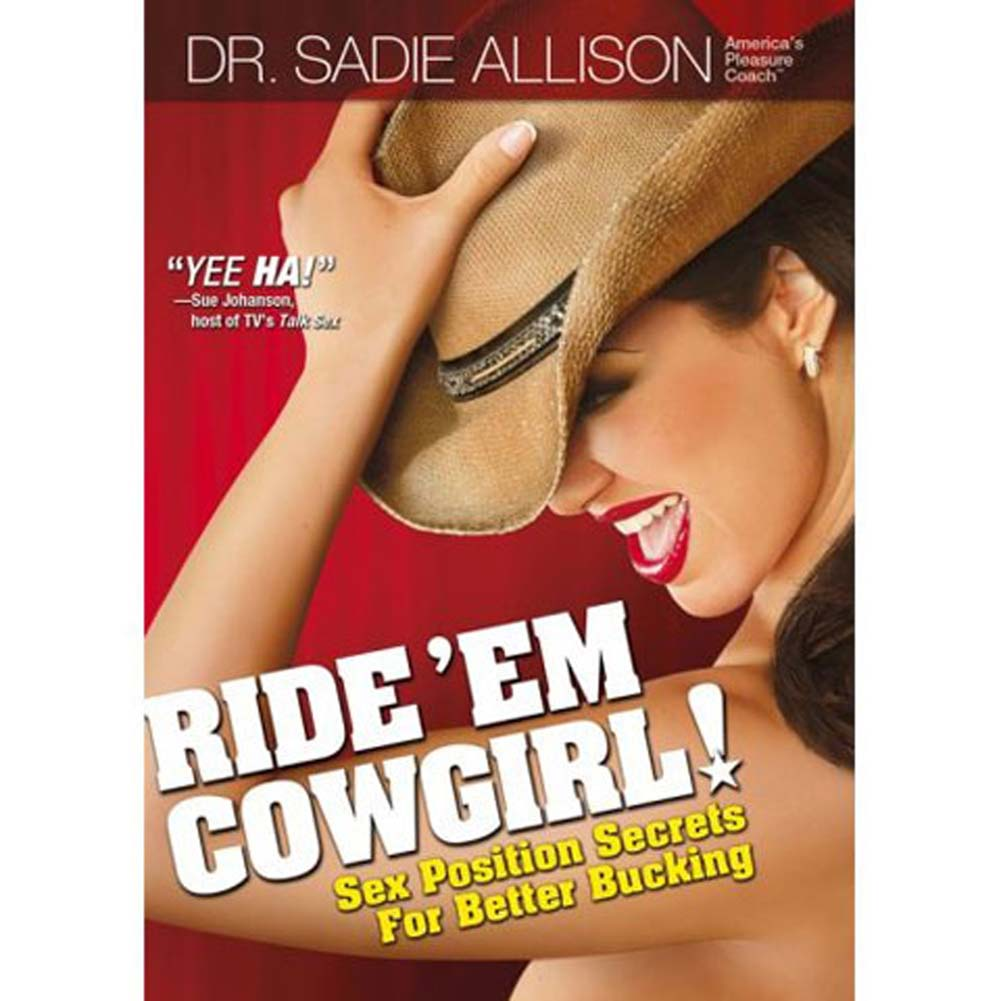 Ride Em Cowgirl Sex Position Secrets for Better Bucking Book by Sadie Allison - View #1