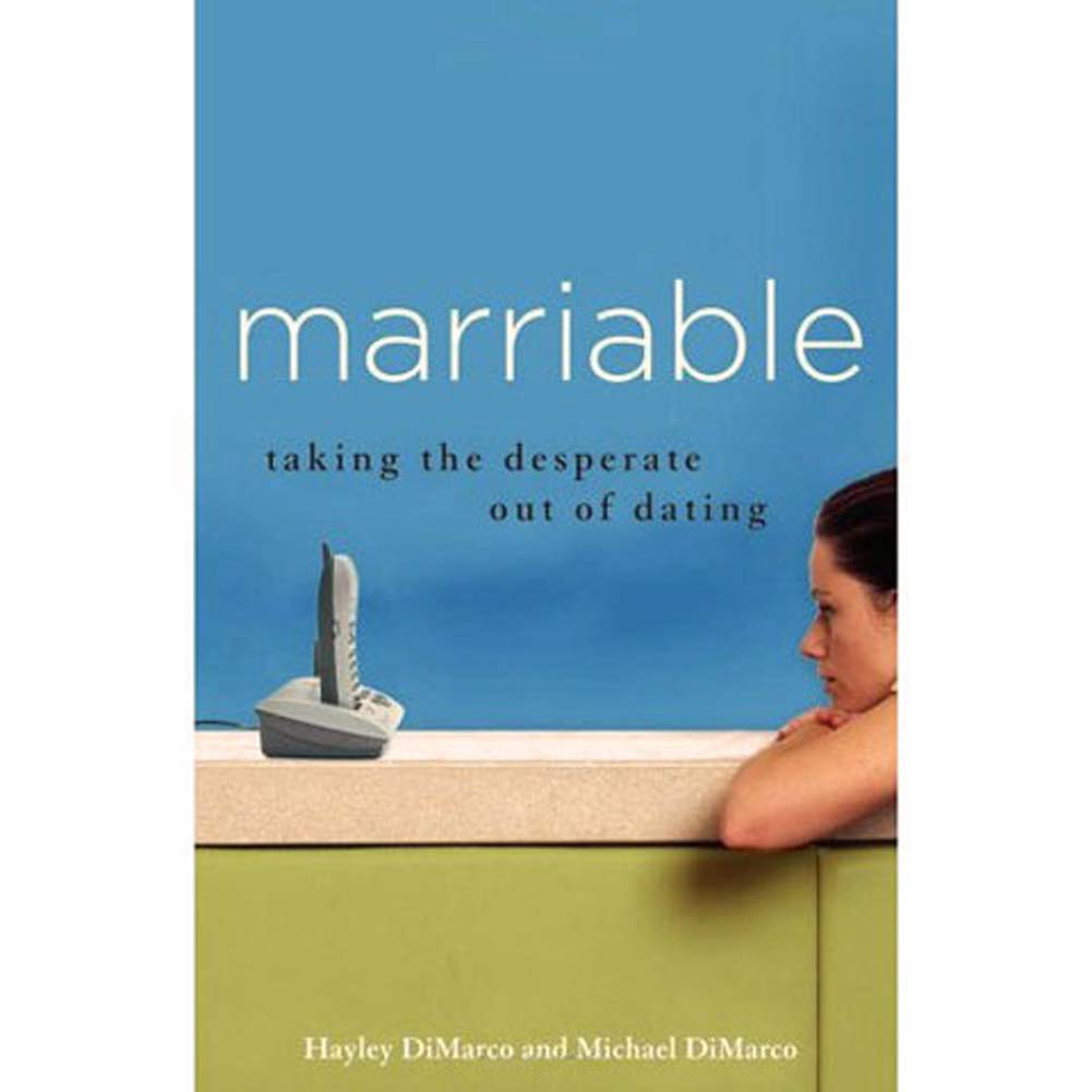 Marriable Taking the Desperate Out of Dating Book - View #1
