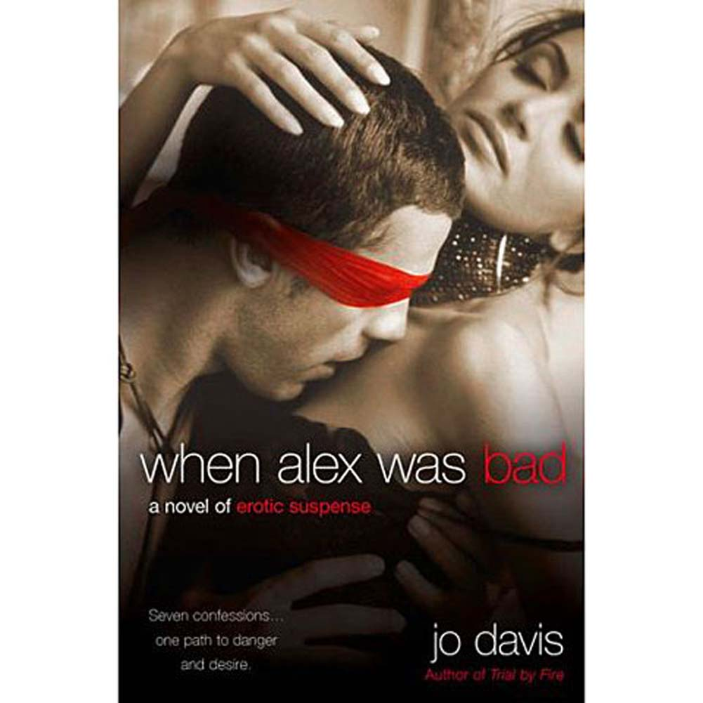 When Alex Was Bad A Novel of Erotic Suspense Book - View #1