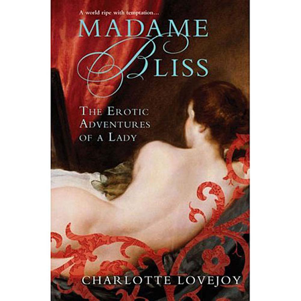 Madame Bliss The Erotic Adventures of a Lady Book - View #1