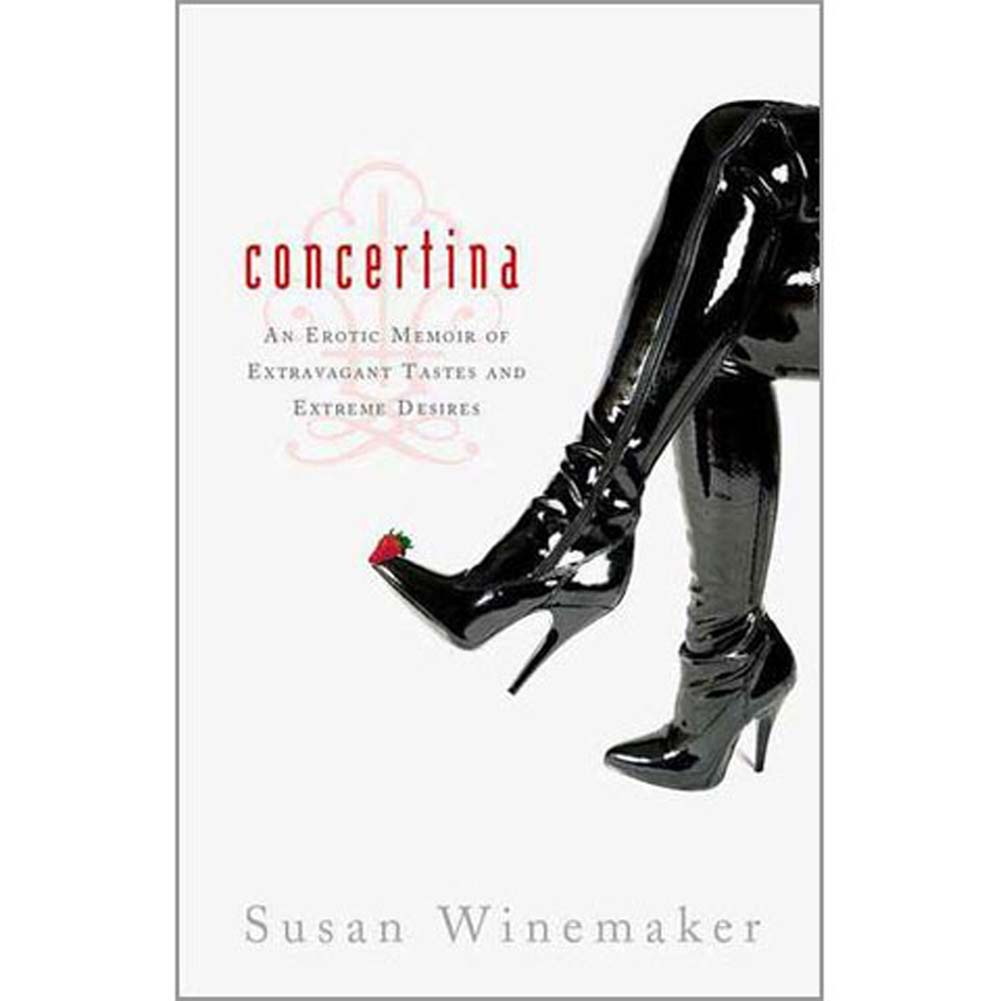 Concertina An Erotic Memoir of Extravagant Tastes Book - View #1