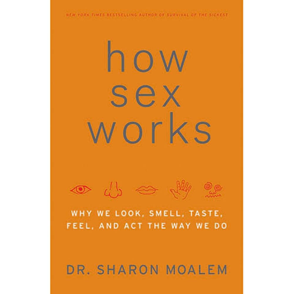 How Sex Works Why We Look Smell Taste Feel and Act Way We Do - View #1
