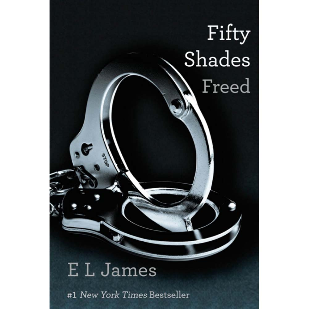 Fifty Shades Freed Fifty Shades of Grey Trilogy Book 3 - View #1