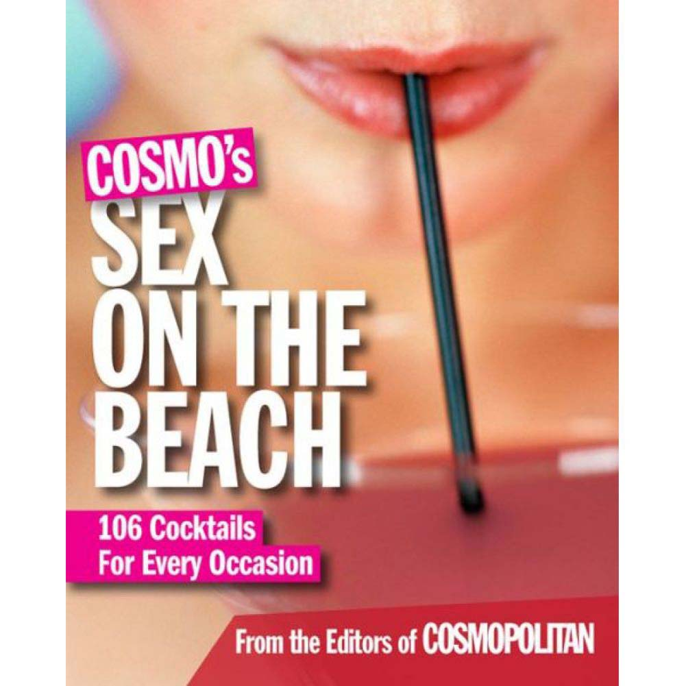 CosmoS Sex On the Beach 106 Cocktails for Every Occasion - View #1