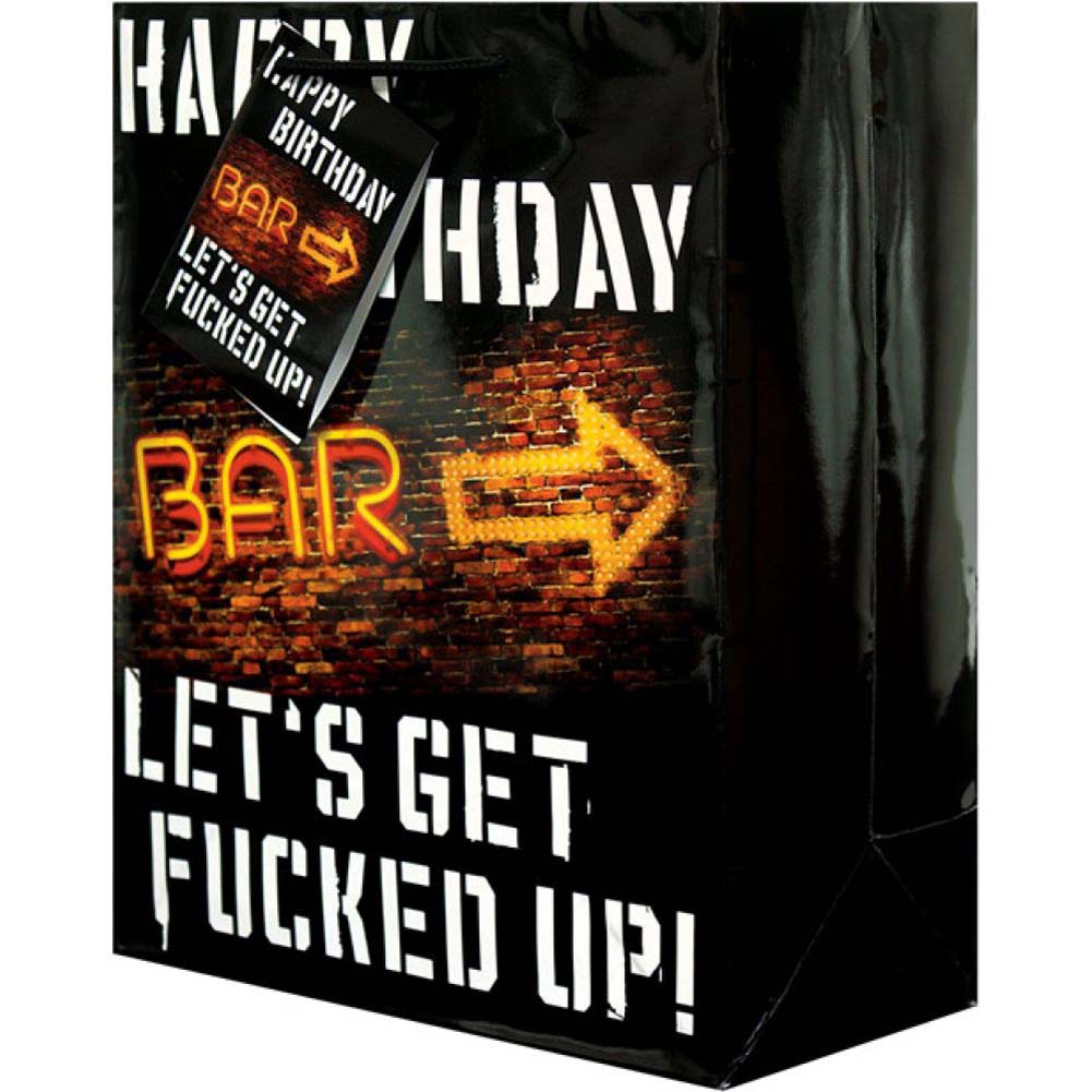 Happy Birthday LetS Get Fucked Up Gift Bag - View #1