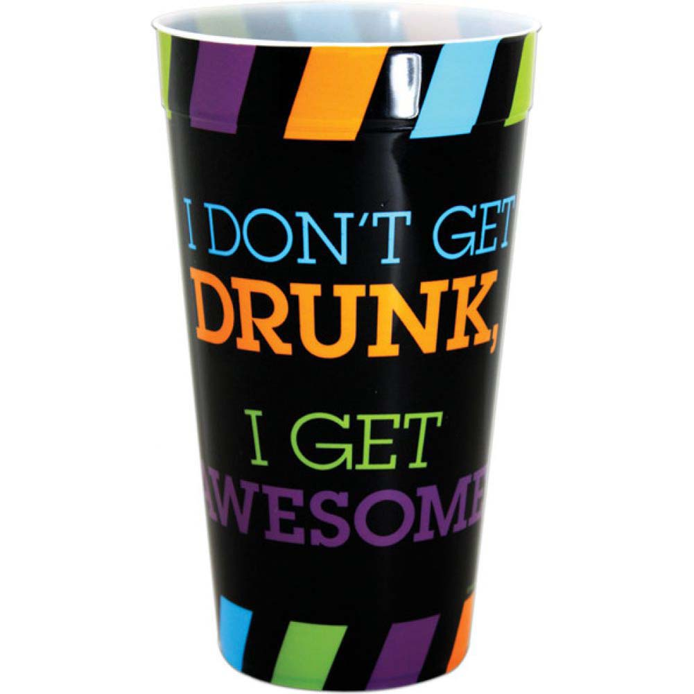 I DonT Get Drunk I Get Awesome Drinking Cup - View #1