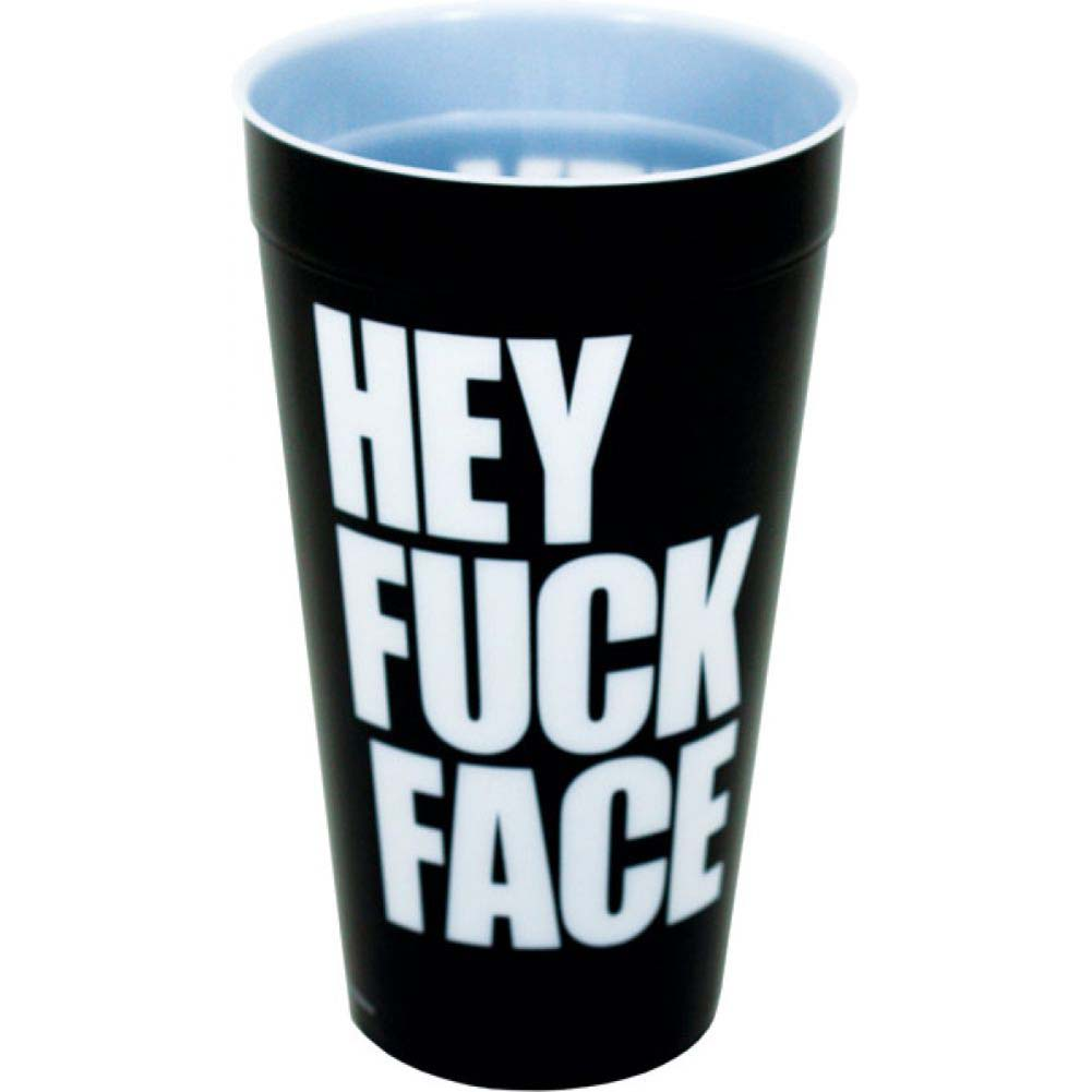 Hey Fuck Face Drinking Cup - View #1
